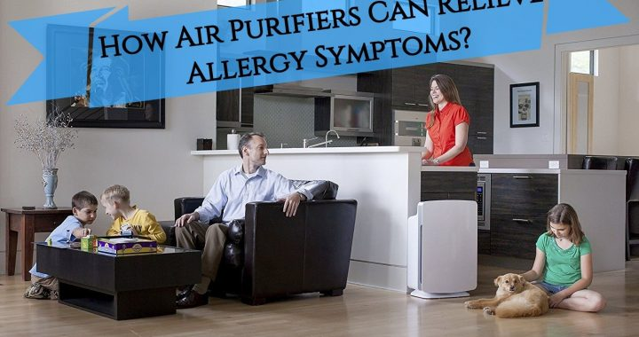 How Air Purifiers Can Relieve Allergy Symptoms